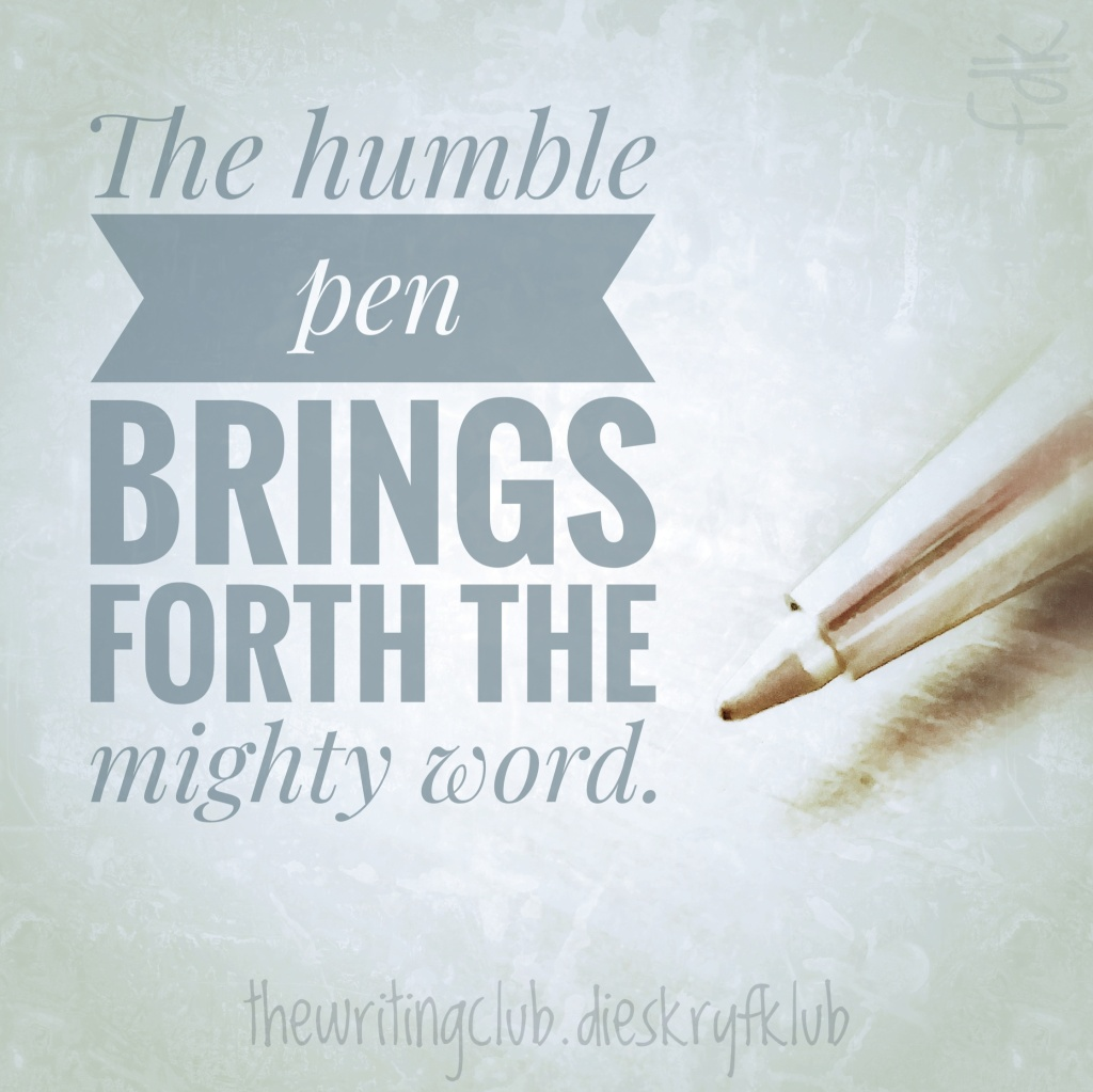 My Inspirational Writing Quotes #13: The humble pen brings